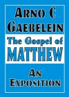 The Gospel of Matthew, An Exposition - CCS