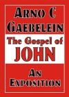 The Gospel of John, An Exposition - CCS