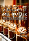 A Biography of Mel Trotter, Alcoholic Turned Preacher