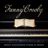 CD - Fanny Crosby: Newly Discovered Hymns and Songs