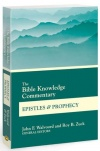 Bible Knowledge Commentary - Epistles & Prophecy