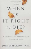 When Is It Right to Die? Updated Edition