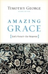 Amazing Grace: God's Pursuit, Our Response, Second Edition