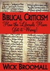 Biblical Criticism: How the Liberals Have Got it Wrong!