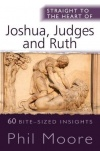 Straight to the Heart of Joshua, Judges and Ruth - STTH