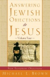 Answering Jewish Objections to Jesus: Volume 04