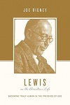 Lewis on the Christian Life: Becoming Truly Human in the Presence of God