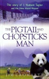 Pigtails and Chopsticks Man; The Story of J Hudson Taylor