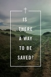 Tract - Is There a Way to Be Saved? (Pack of 25)