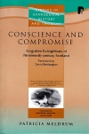 Conscience and Compromise - Forgotten Evangelicals of 19th Scotland - PTS