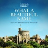 CD - Best Of British Live Worship: What A Beautiful Name