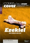 Cover to Cover Bible Study - Ezekiel: Dry Bones Can Live