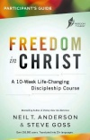 Freedom in Christ Participant's Guide Workbook: A 10-Week Life-Changing Discipleship Course