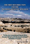 The First Resurrection and the Promised Messianic Kingdom - Free of Charge - FOC