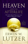 Heaven and the Afterlife: The Truth About Tomorrow & What It Means for Today, 3 in 1 **