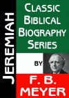Jeremiah - Classic Biblical Biography Series - CBBS