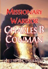 Missionary Warrior - Charles B Cowman