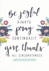 Card - Be Joyful Always - 1 Thessalonians 5 vs 16 - 18