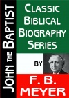 John the Baptist - Classic Biblical Biography Series - CBBS