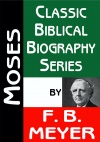 Moses - Classic Biblical Biography Series - CBBS