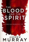 The Blood and the Spirit: Our Precious Source of Life