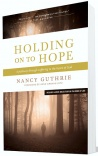 Holding on to Hope: A Pathway Through Suffering to the Heart of God