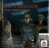 God's Prisoner, The Story of Richard Wurmbrand
