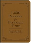 1,000 Prayers for Difficult Times: Inspiration for When You Don