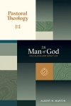 Pastoral Theology, Vol. 1 - The Man of God: His Calling and Godly Life