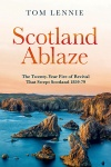 Scotland Ablaze The Twenty Year Fire of Revival that Swept Scotland 1858 – 79