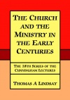 The Church and the Ministry in the Early Centuries