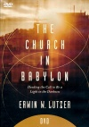 DVD - The Church in Babylon, Heeding the Call to Be a Light in Darkness