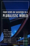 Four Views of Salvation in a Pluralistic World - Counterpoint Series
