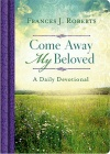 Come Away My Beloved Daily Devotional, Hardback Edition