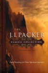 The J I Packer Classic Collection: Daily Readings for Your Spiritual Journey