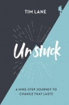 Unstuck, A Nine-Step Journey to Change That Lasts