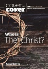 Cover to Cover Bible Study - Who Is Christ? Lenten Study