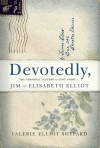 Devotedly: The Personal Letters and Love Story of Jim & Elisabeth Elliot