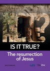 Is It True ? The Resurrection of Jesus