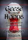 Geese in their Hoods - Selected writing on Roman Catholicism