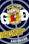 Amazing Agents of God, Outstanding Operations