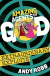 Amazing Agents of God, Extraordinary Exploits