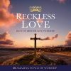 CD - Reckless Love, Best of British Live Worship