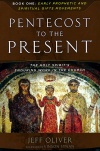 From Pentecost to the Present, Book 1: Early Prophetic and Spiritual Gifts Movements