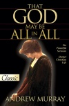 That God May Be All in All, Six Powerful Sermons - Pure Gold Classic - PGC