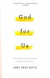 God for Us: Discovering the Heart of the Father through the Life of the Son