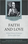 Faith and Love, William Perkins's Wholesome Doctrine of the Gospel
