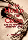In the Mould of the Cross, Life and Ministry of Jesse Penn-Lewis