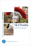 1 & 2 Timothy, Guard the Gospel - Good Book Guide