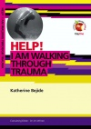 Help! I Am Walking Through Trauma - LIFW